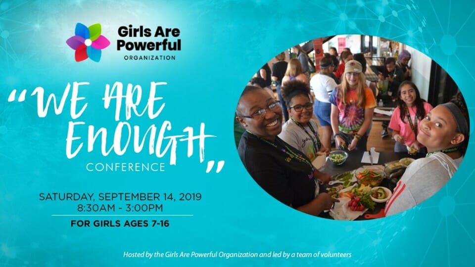 1st Annual – We Are Enough – Girls Are Powerful Youth Conference
